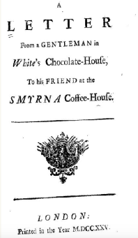 Chocolate-houses were a place for political discourse and debate  Taken from Eighteenth Century Collections Online