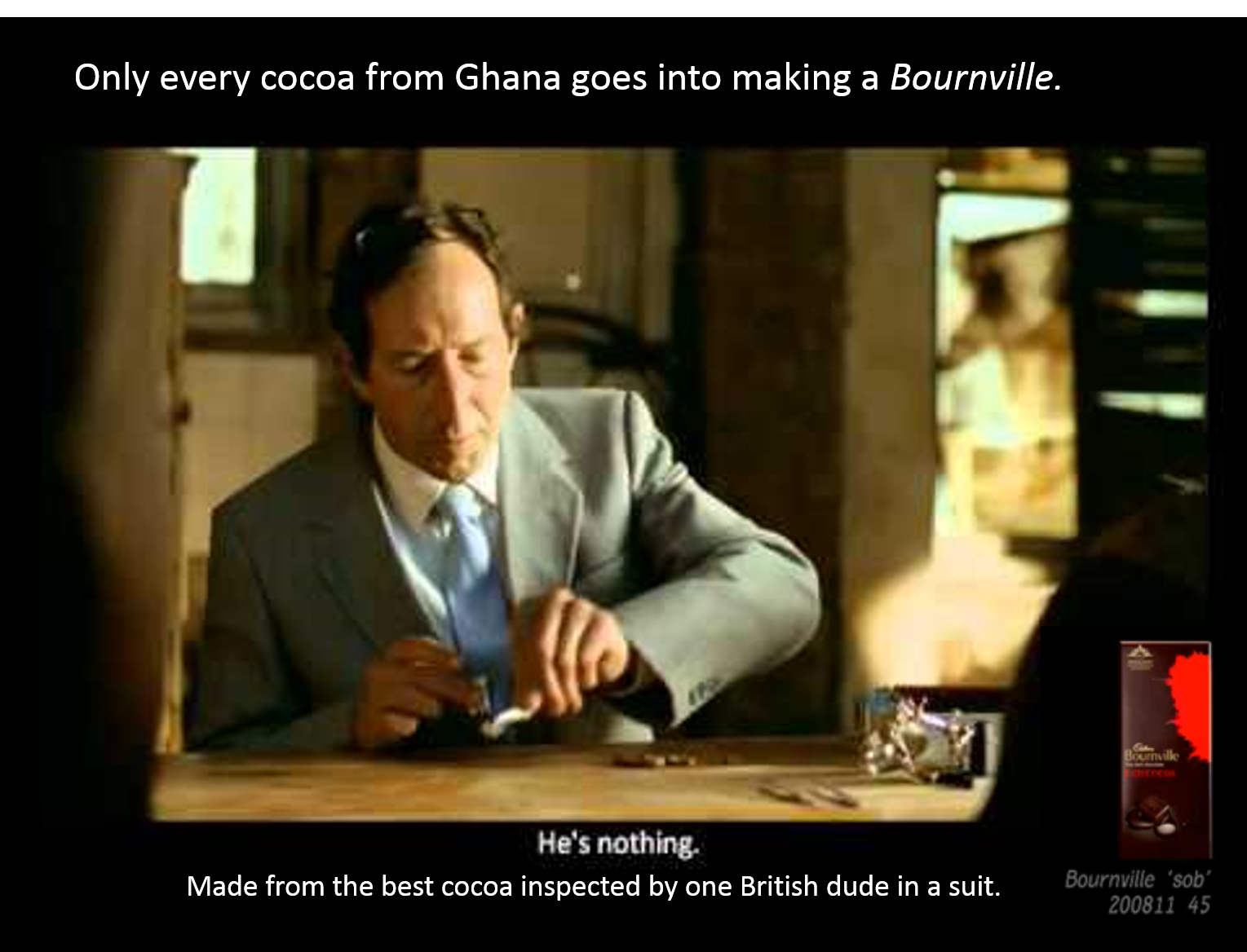 the ldquo sob rdquo story discovering the truth about chocolate advertising in order to combat this false portrayal this following advertisement was created to criticize this exaggeration the british man in the suit was the focus