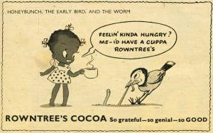 A Rowntree advert featuring Honeybunch, a young black cartoon girl featured in advertisements to white, English consumers. Photograph from: https://hughcrosfield.wordpress.com/2012/09/30/reflecting-on-emma-robertsons-chocolate-women-and-empire/